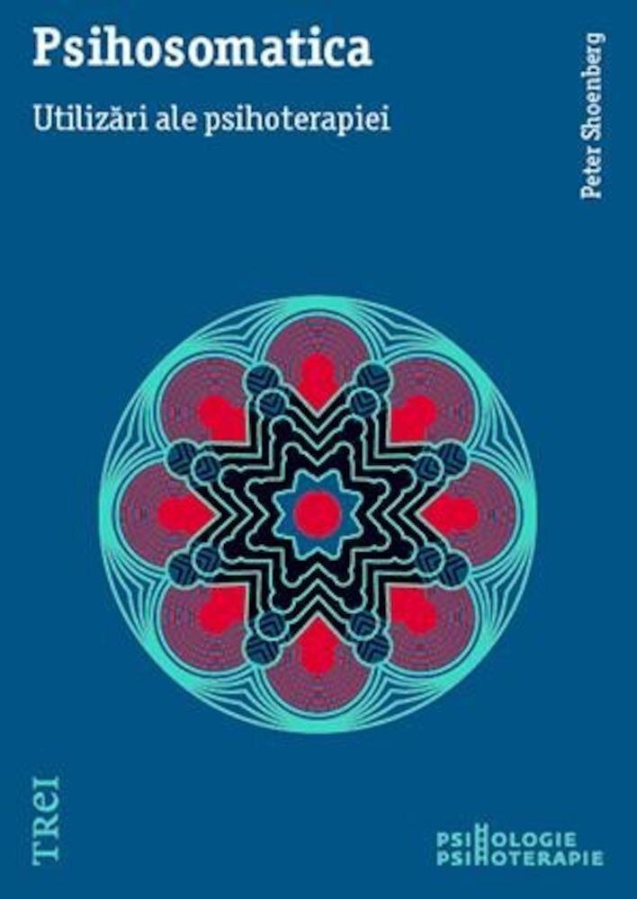 Coperta Carte Psihosomatica. Utilizari ale psihoterapiei