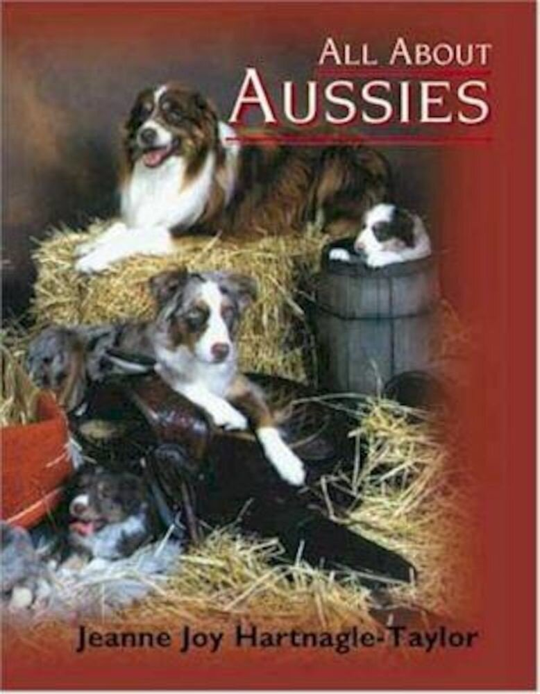 All about Aussies: The Australian Shepherd from A to Z, Paperback