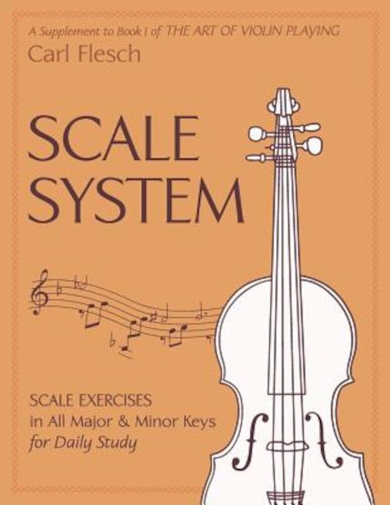 Scale System: Scale Exercises in All Major and Minor Keys for Daily Study, Paperback