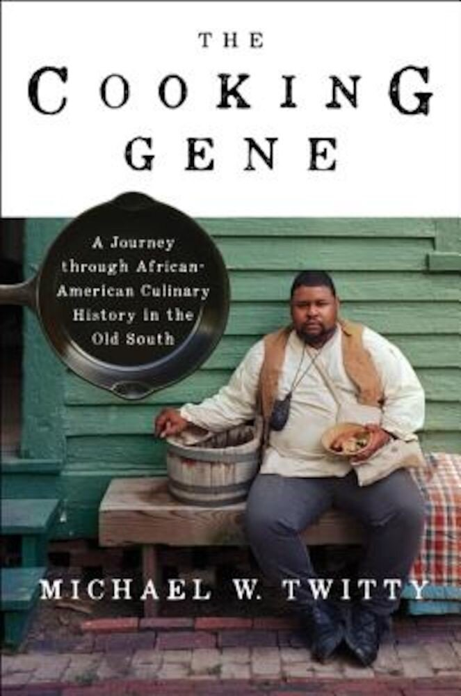 The Cooking Gene: A Journey Through African American Culinary History in the Old South, Hardcover