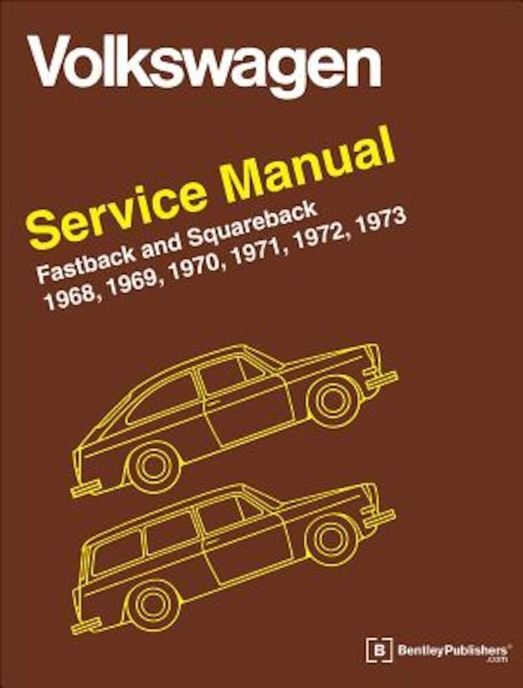 Volkswagen FastBack and Squareback (Type 3) Service Manual: 1968-1973, Hardcover