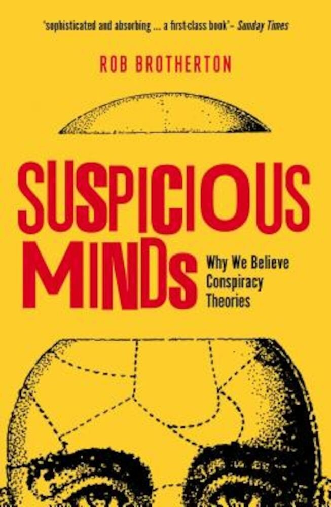 Suspicious Minds: Why We Believe Conspiracy Theories, Paperback