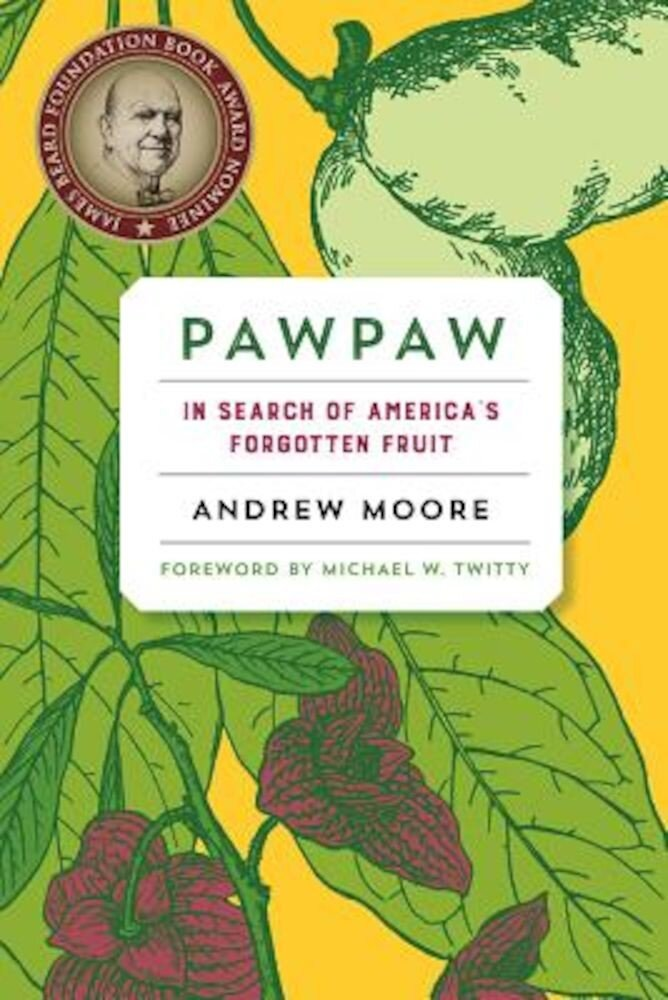 Pawpaw: In Search of America's Forgotten Fruit, Paperback