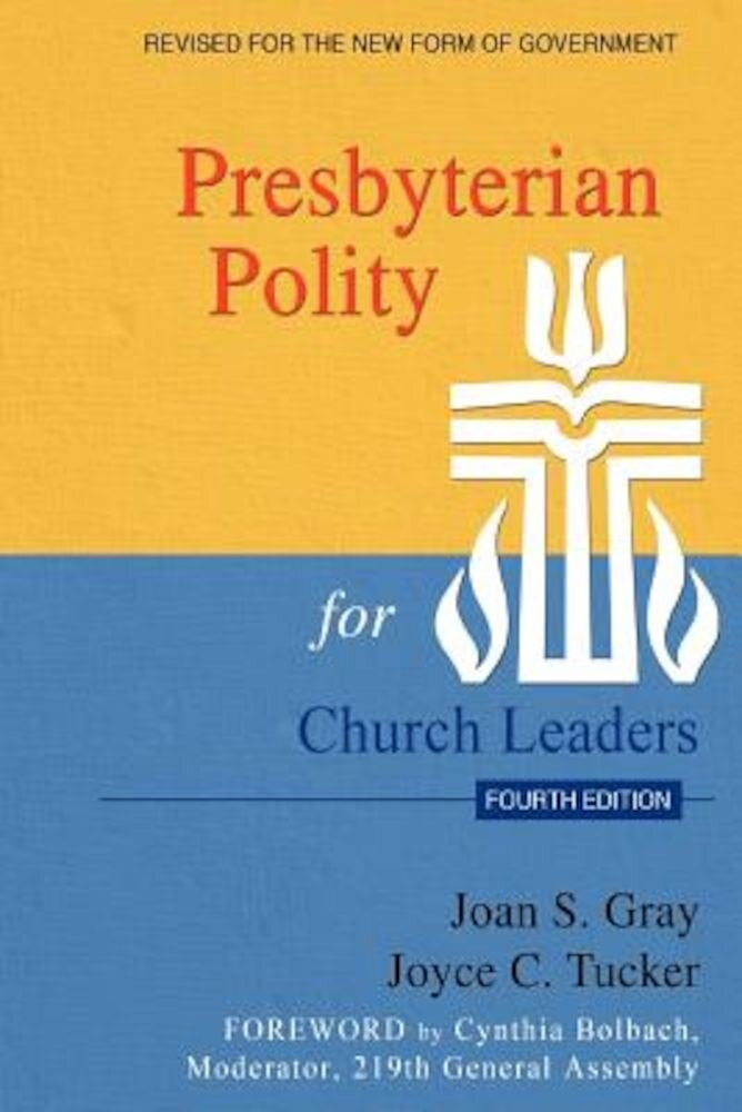 Presbyterian Polity for Church Leaders, Fourth Edition, Paperback