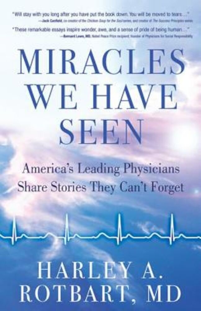 Miracles We Have Seen: America's Leading Physicians Share Stories They Can't Forget, Paperback