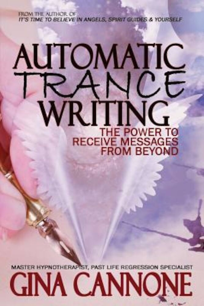 Automatic Trance Writing: The Power to Receive Messages from Beyond, Paperback