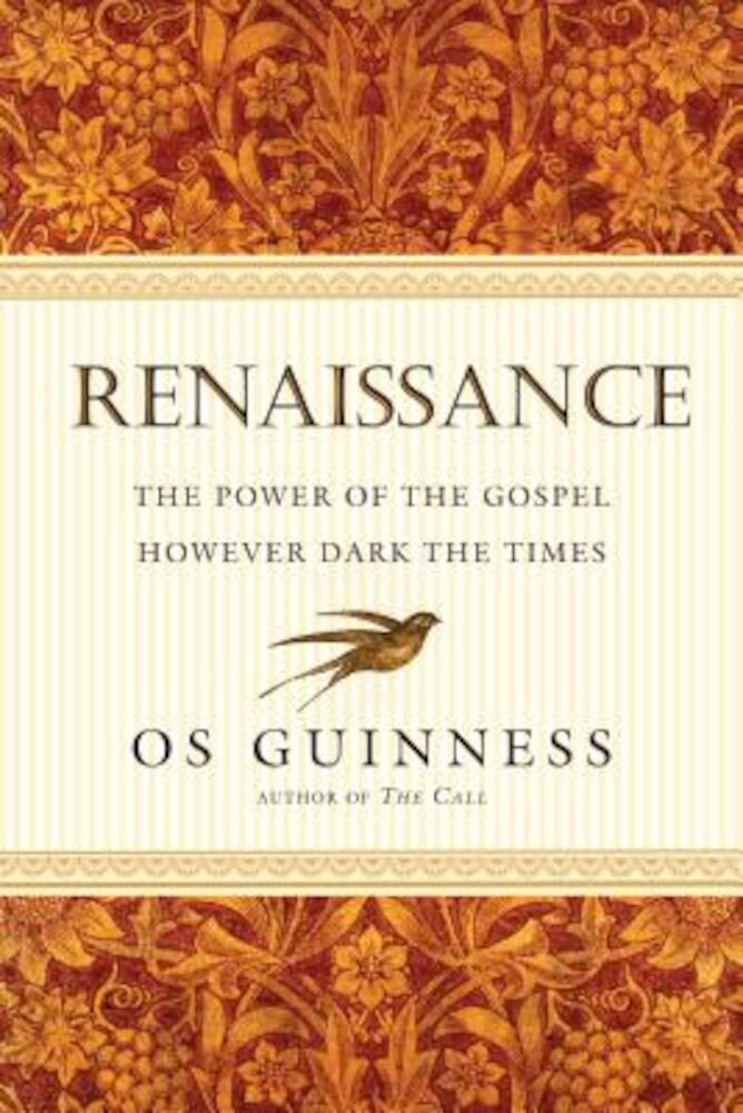 Renaissance: The Power of the Gospel However Dark the Times, Paperback