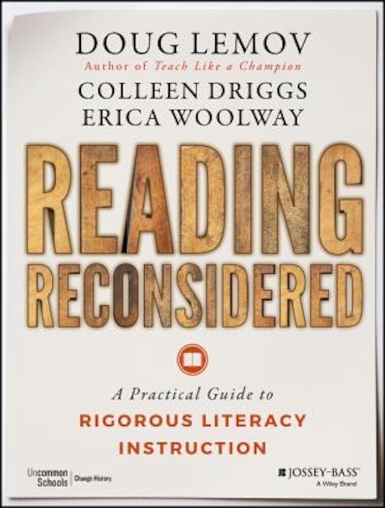 Reading Reconsidered: A Practical Guide to Rigorous Literacy Instruction, Paperback