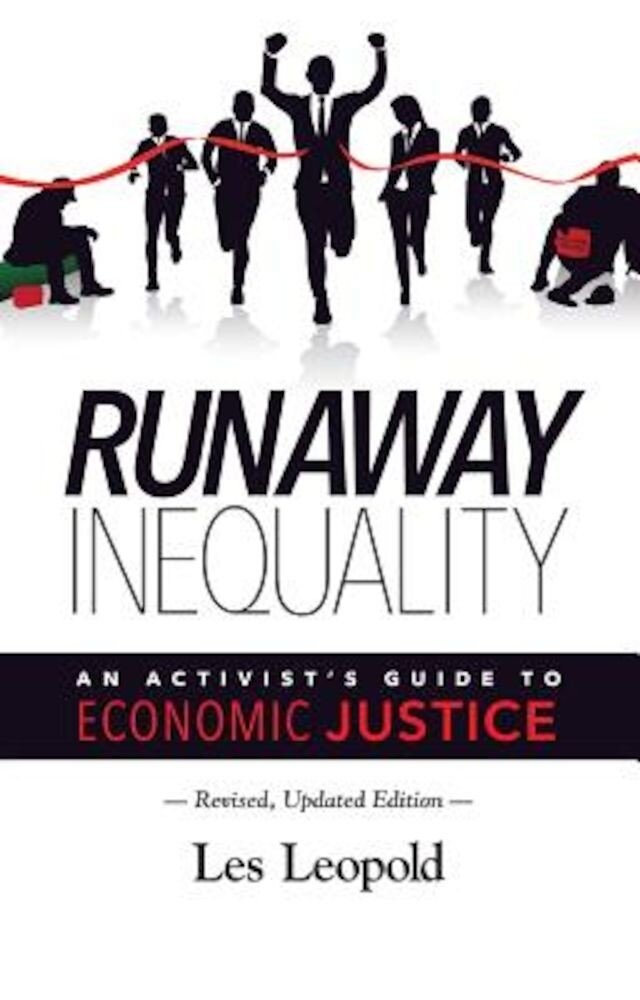 Runaway Inequality: An Activist's Guide to Economic Justice, Paperback