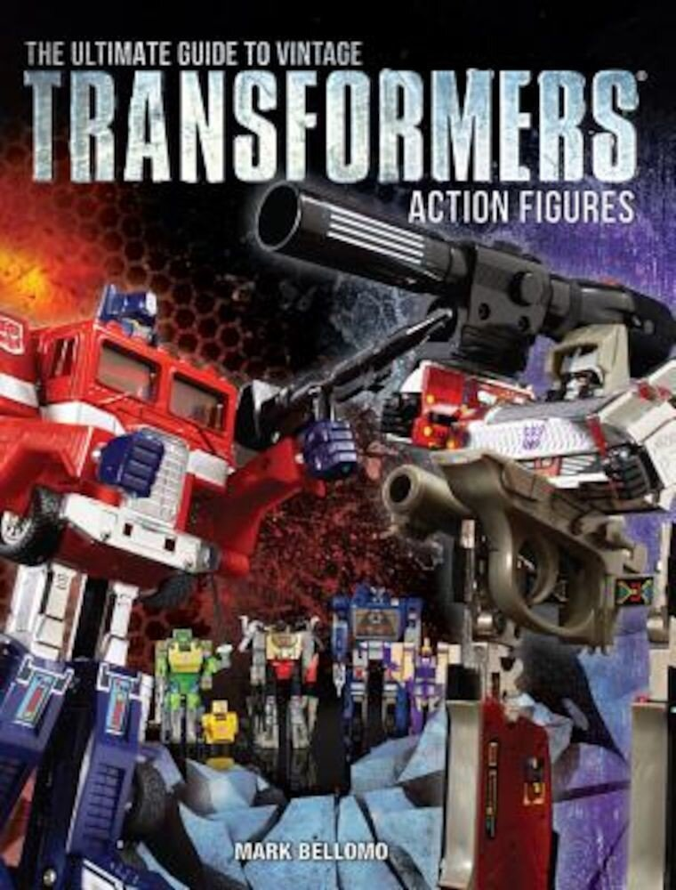 The Ultimate Guide to Vintage Transformers Action Figures, Paperback