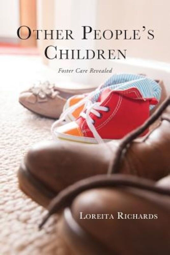 Other Peoples Children: Foster Care Revealed, Paperback