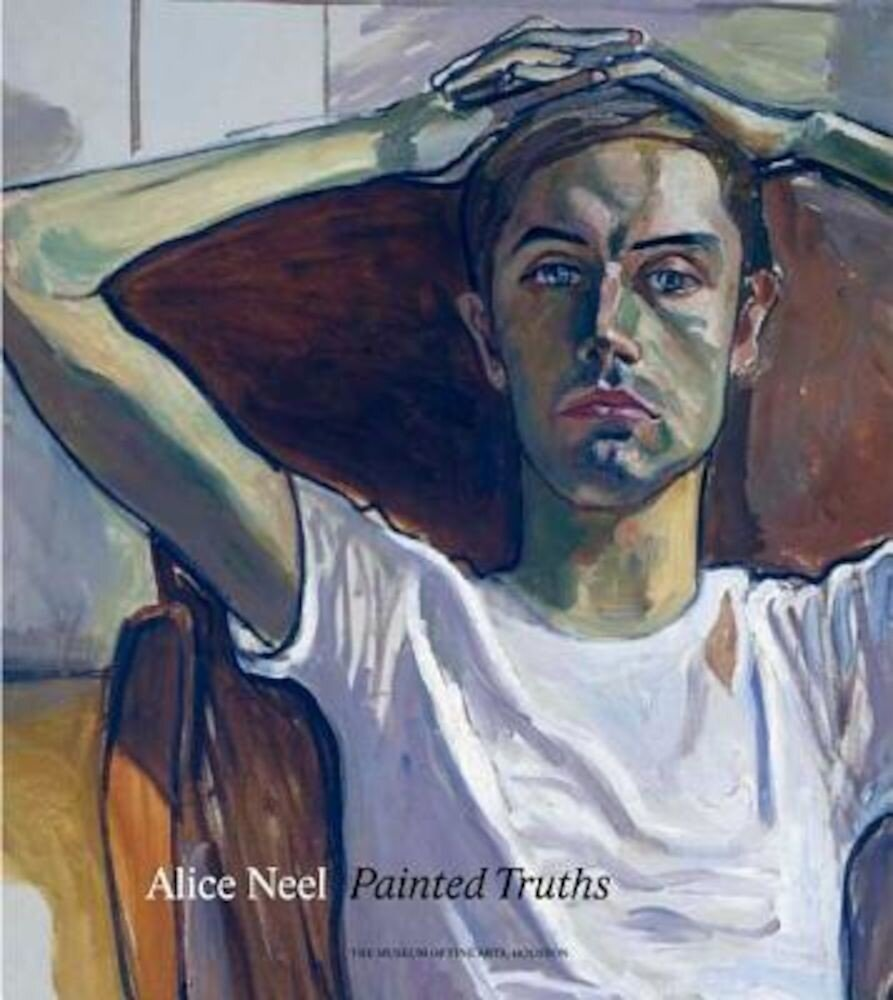 Alice Neel Painted Truths, Hardcover