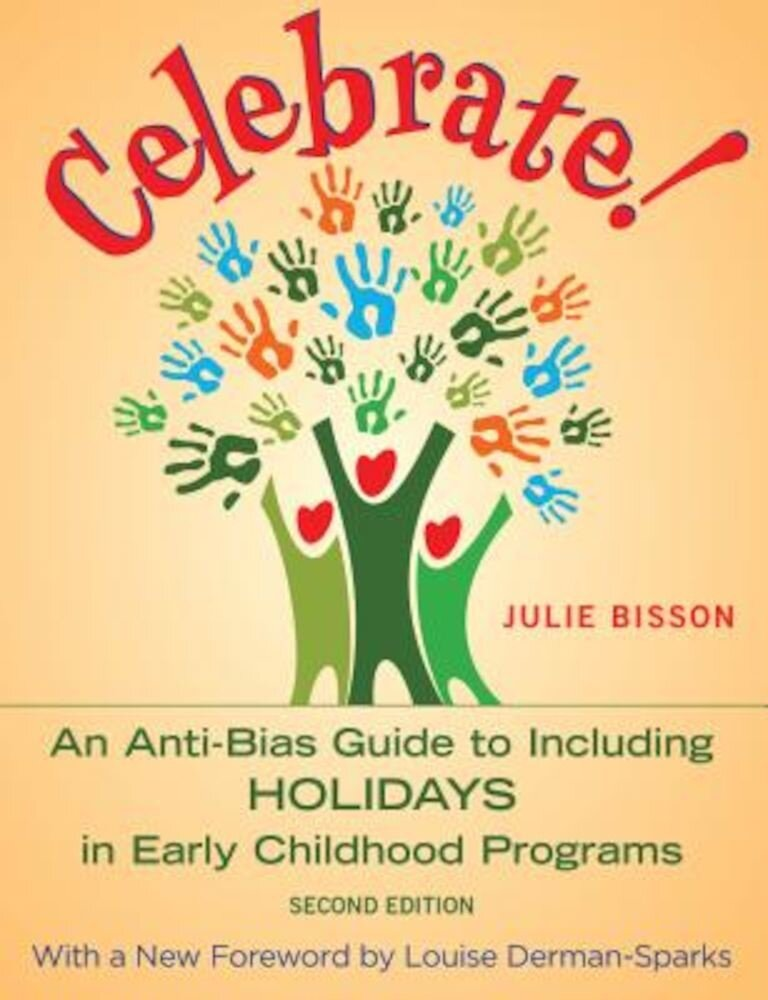 Celebrate!: An Anti-Bias Guide to Including Holidays in Early Childhood Programs, Paperback