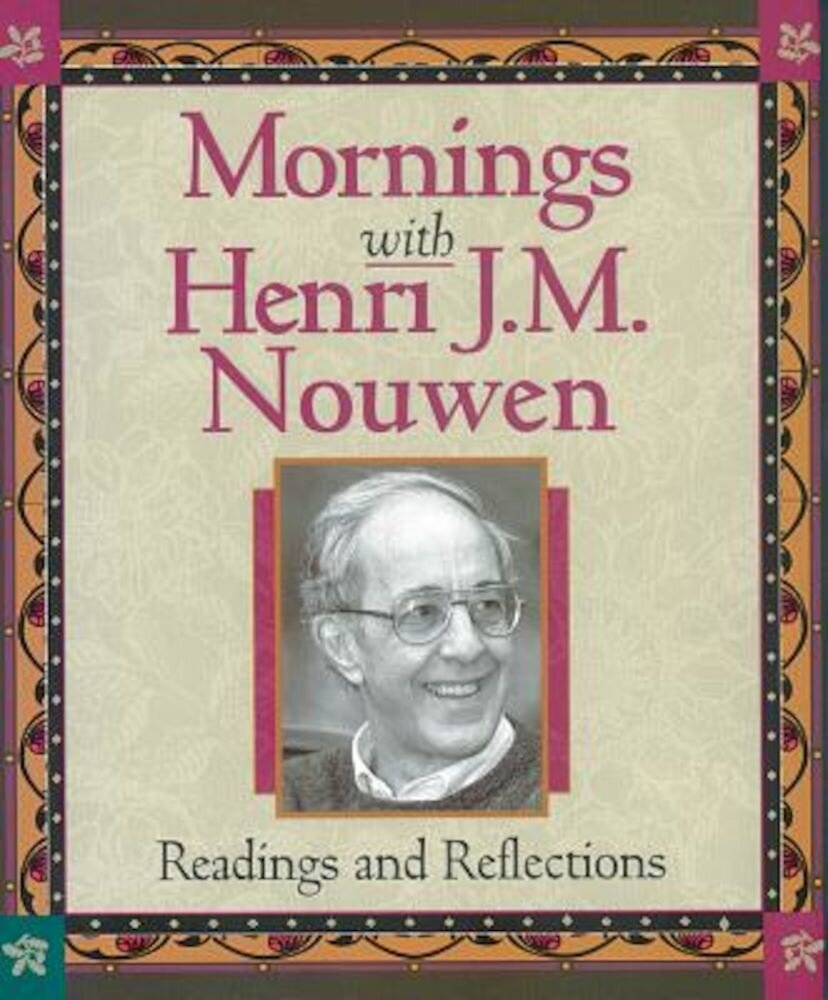 Mornings with Henri J.M. Nouwen: Readings and Reflections, Paperback