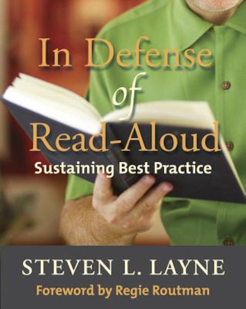In Defense of Read-Aloud: Sustaining Best Practice, Paperback