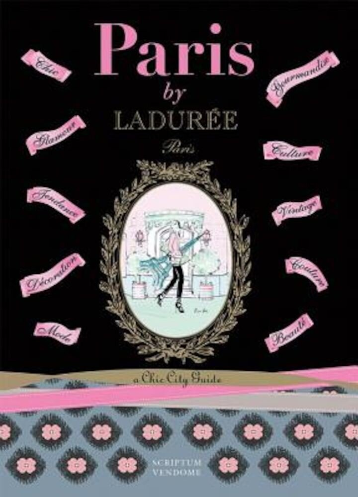 Paris by Laduree: A Chic City Guide, Paperback