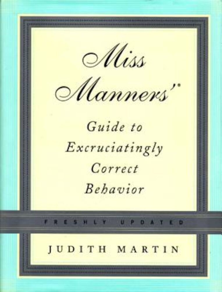 Miss Manners' Guide to Excruciatingly Correct Behavior, Hardcover