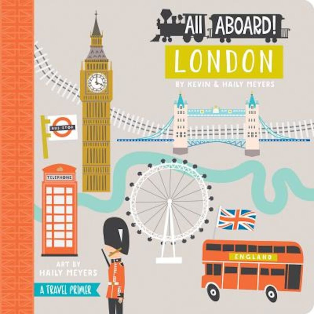 All Aboard! London: A Travel Primer, Hardcover