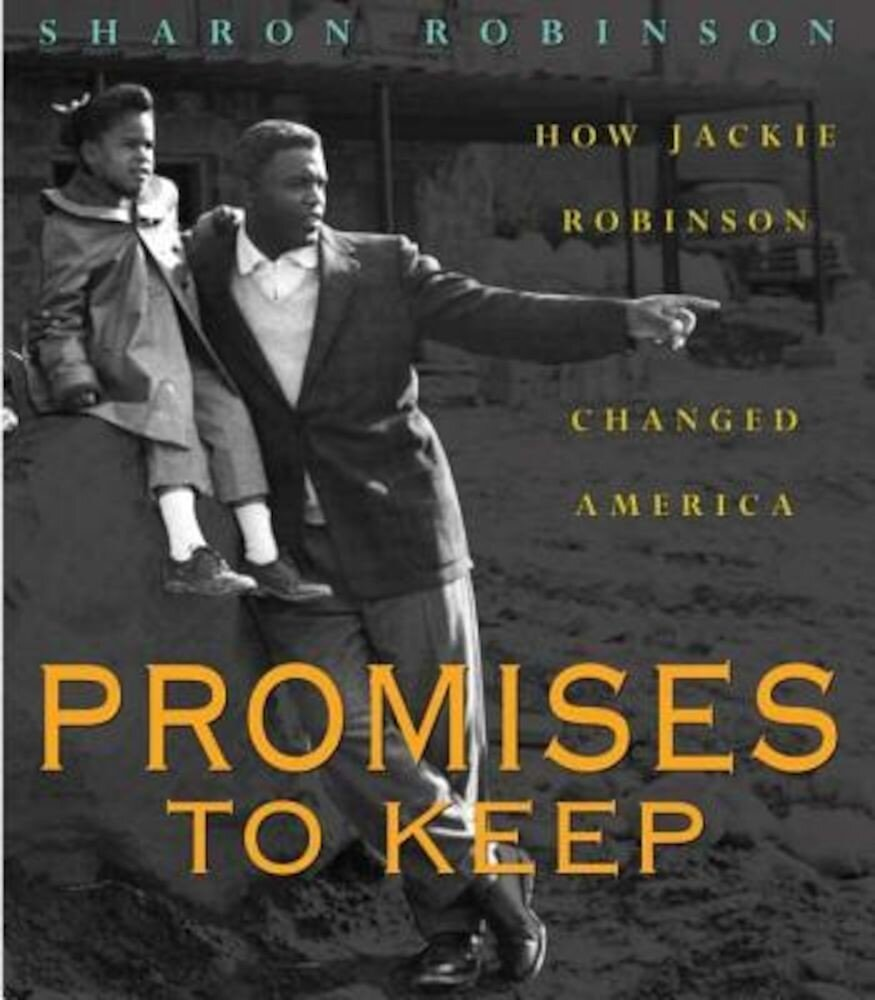 Promises to Keep: How Jackie Robinson Changed America, Hardcover