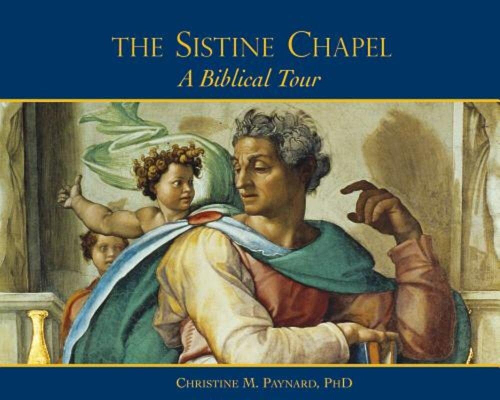 The Sistine Chapel: A Biblical Tour, Hardcover