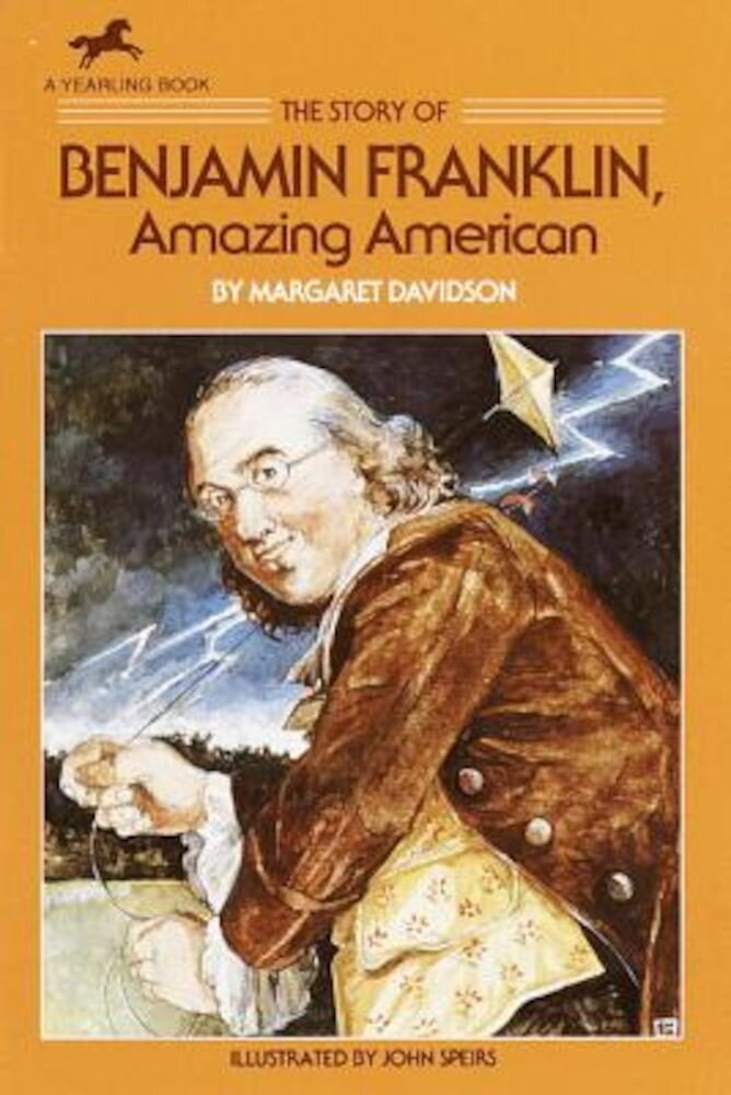 The Story of Benjamin Franklin: Amazing American, Paperback