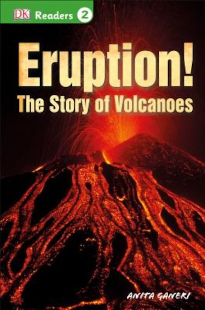 Eruption!: The Story of Volcanoes, Paperback