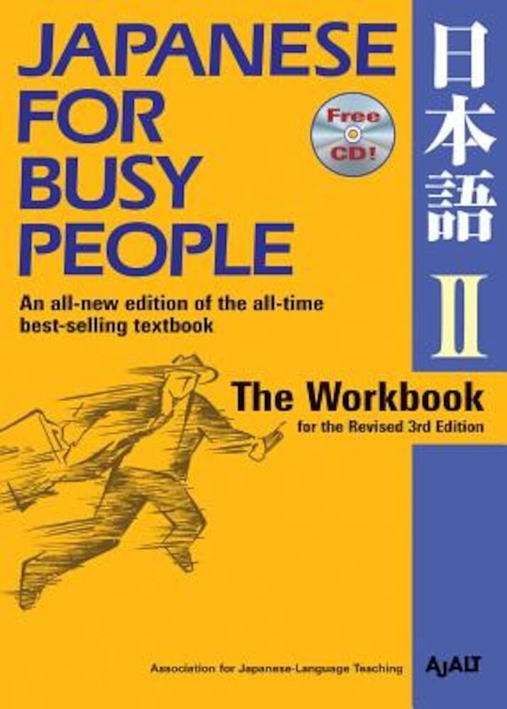 Japanese for Busy People II: The Workbook for the Revised 3rd Edition 1 CD Attached, Paperback