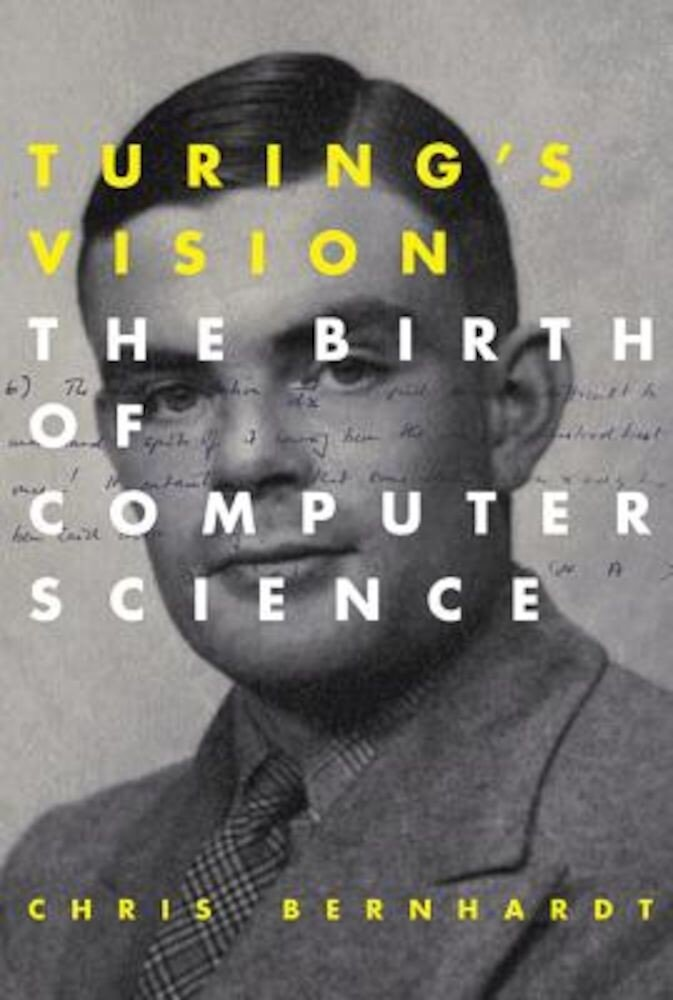 Turing's Vision: The Birth of Computer Science, Paperback