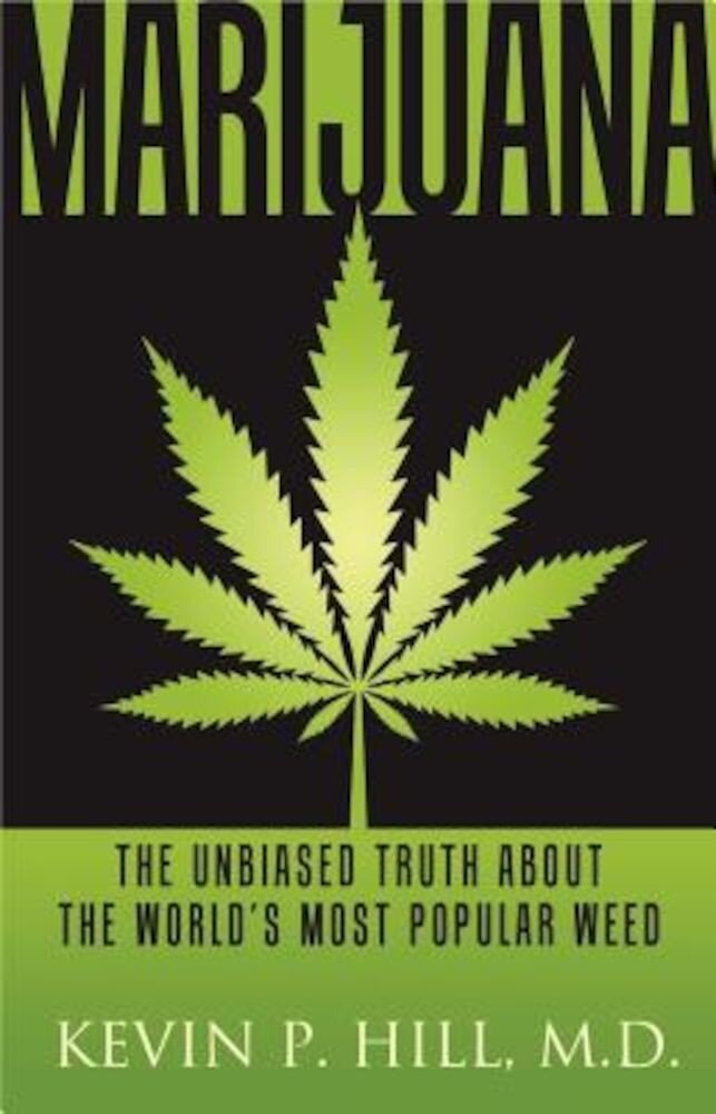 Marijuana: The Unbiased Truth about the World's Most Popular Weed, Paperback