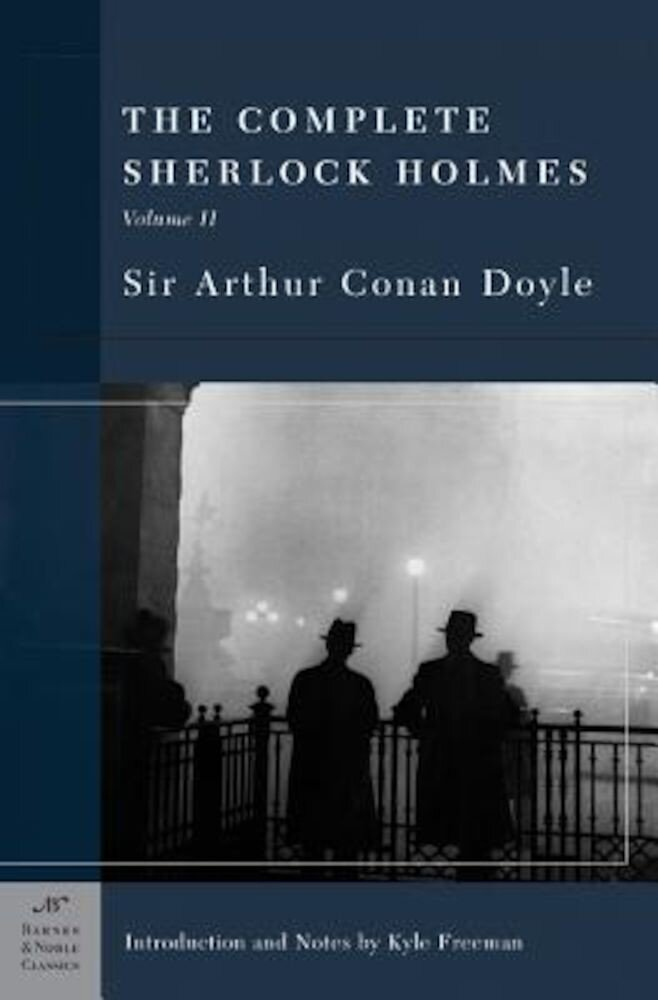 The Complete Sherlock Holmes, Volume II (Barnes & Noble Classics Series), Paperback