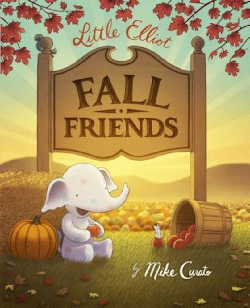 Little Elliot, Fall Friends, Hardcover