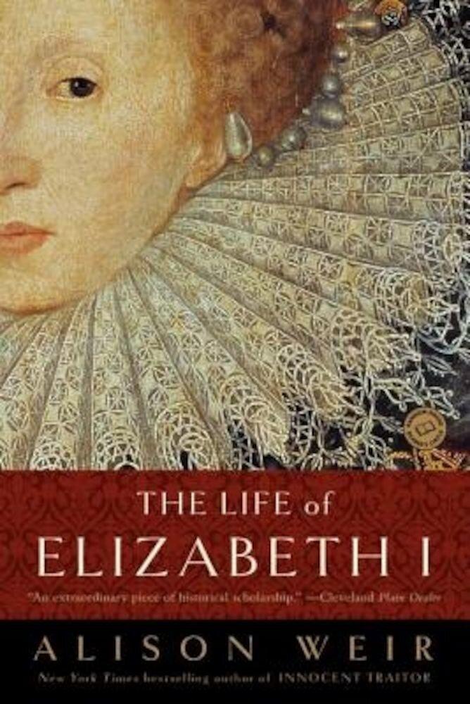 The Life of Elizabeth I, Paperback