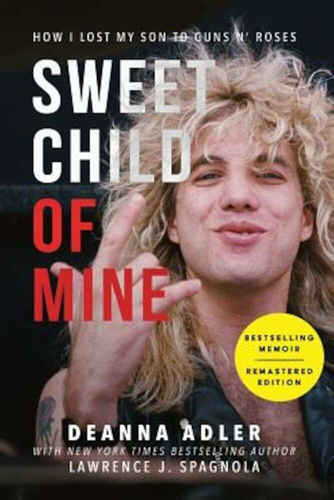 Sweet Child of Mine: How I Lost My Son to Guns N' Roses, Paperback