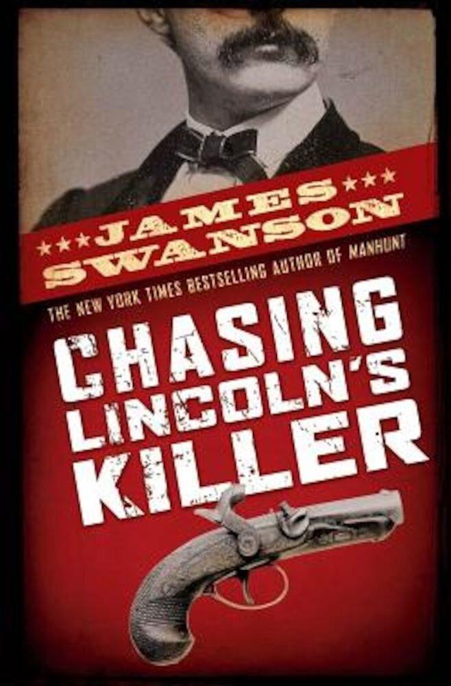 Chasing Lincoln's Killer, Hardcover