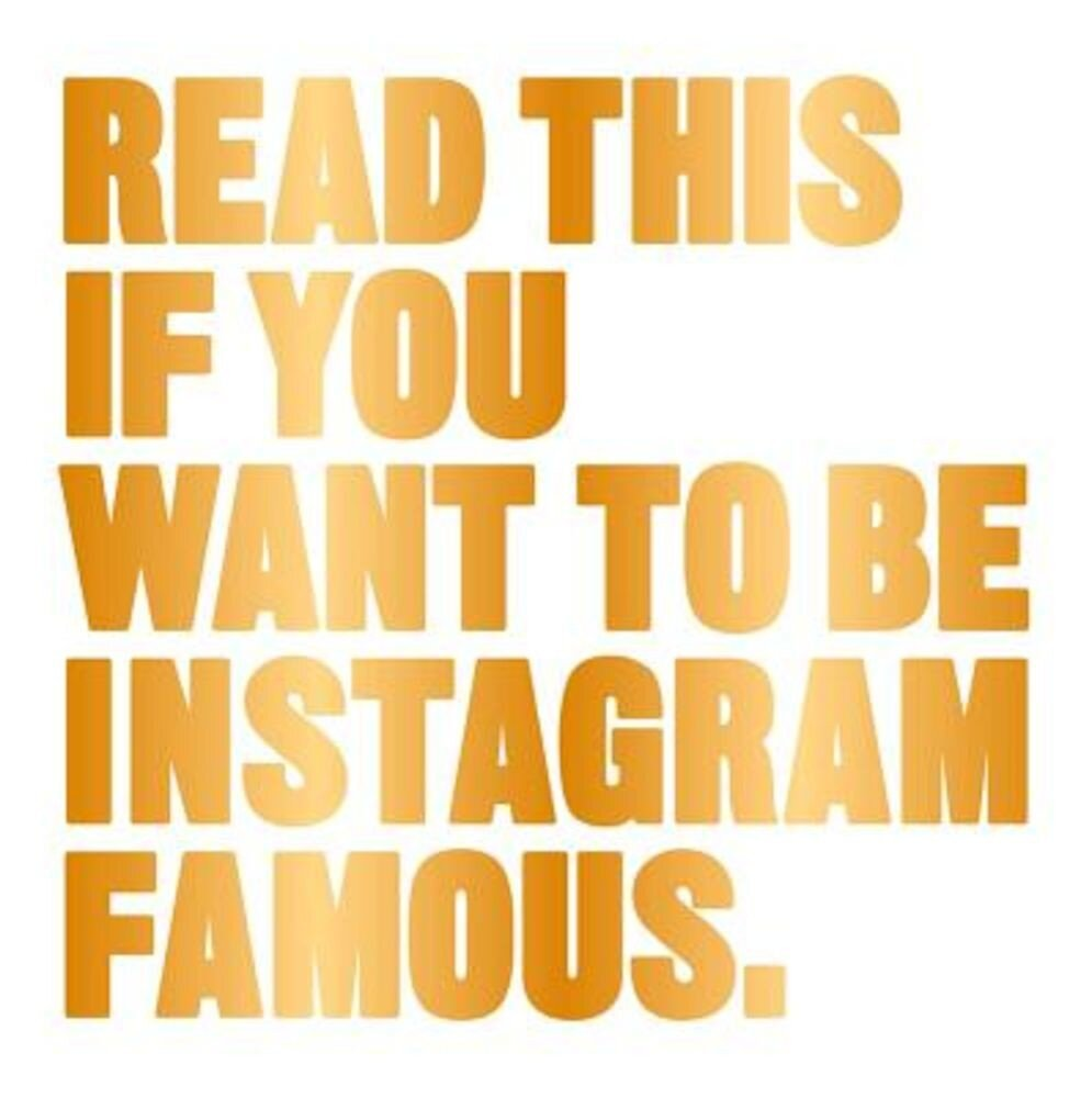Read This If You Want to Be Instagram Famous, Paperback