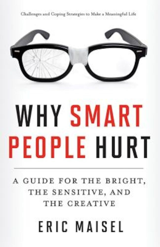 Why Smart People Hurt: A Guide for the Bright, the Sensitive, and the Creative, Paperback