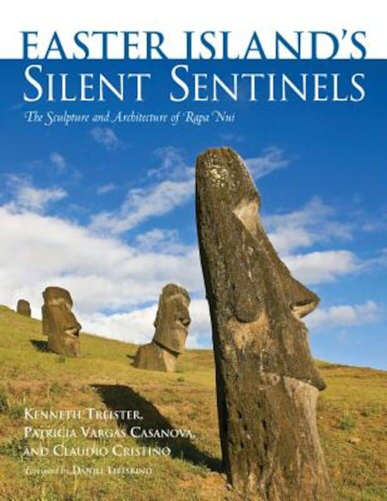 Easter Island's Silent Sentinels: The Sculpture and Architecture of Rapa Nui, Hardcover