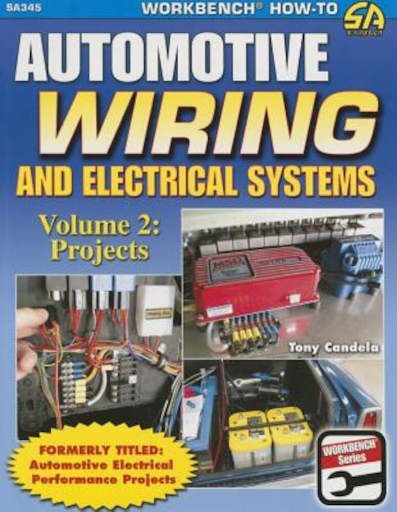 Automotive Wiring and Electrical Systems Vol. 2: Projects, Paperback