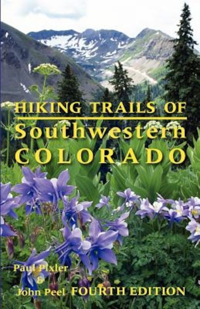 Hiking Trails of Southwestern Colorado, Paperback