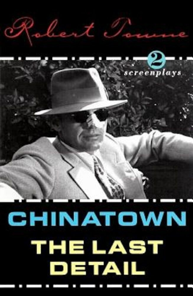Chinatown and the Last Detail: Two Screenplays, Paperback