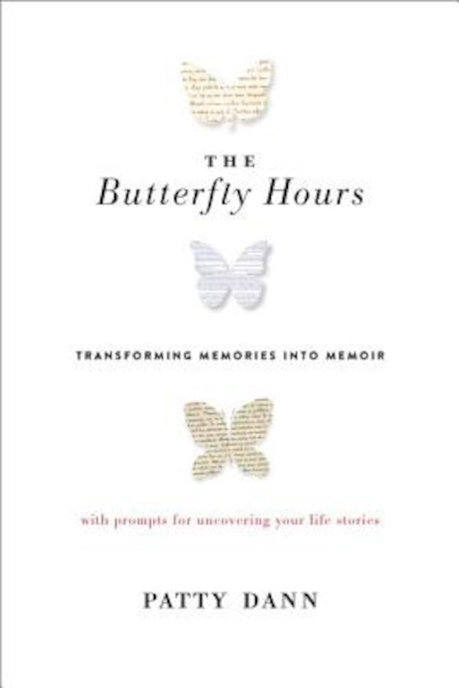 The Butterfly Hours: Transforming Memories Into Memoir, Paperback
