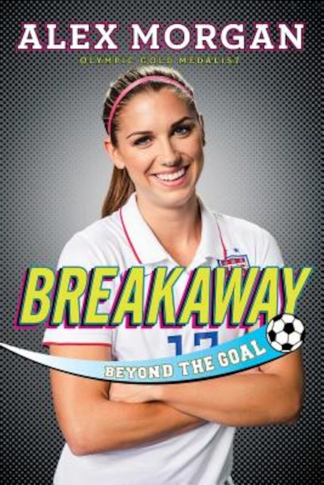 Breakaway: Beyond the Goal, Paperback
