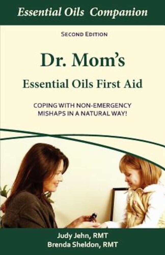 Dr. Mom S Essential Oils First Aid, Paperback