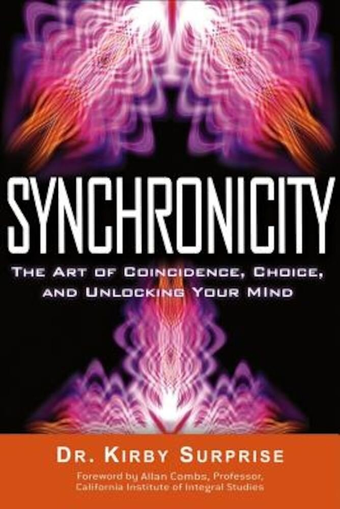 Synchronicity: The Art of Coincidence, Choice, and Unlocking Your Mind, Paperback