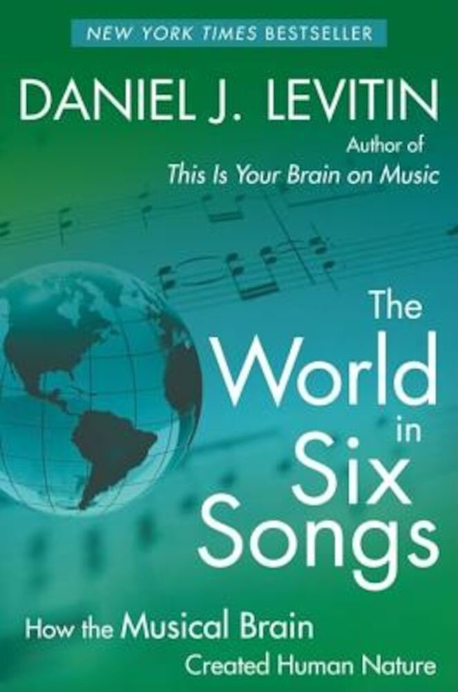 The World in Six Songs: How the Musical Brain Created Human Nature, Paperback