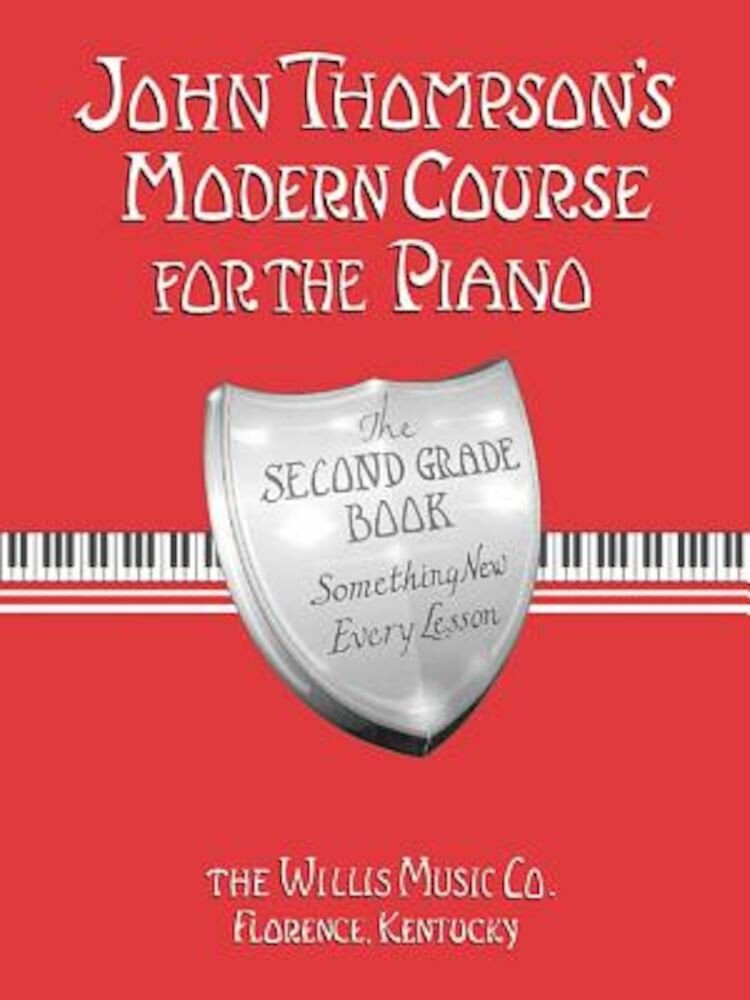 John Thompson's Modern Course for the Piano - Second Grade (Book Only): Second Grade, Paperback