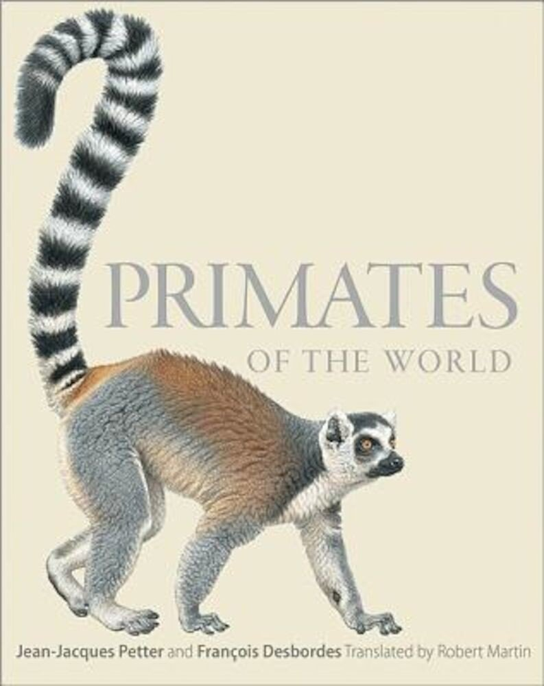 Primates of the World: An Illustrated Guide, Hardcover