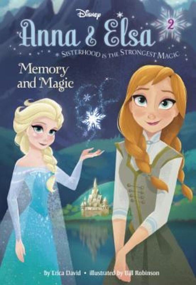 Anna & Elsa #2: Memory and Magic (Disney Frozen), Hardcover