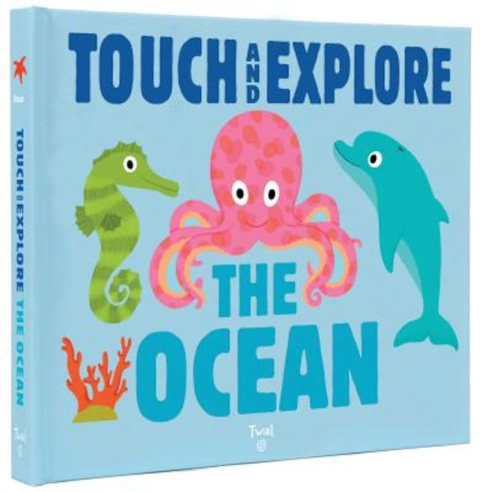 Touch and Explore: The Ocean, Hardcover
