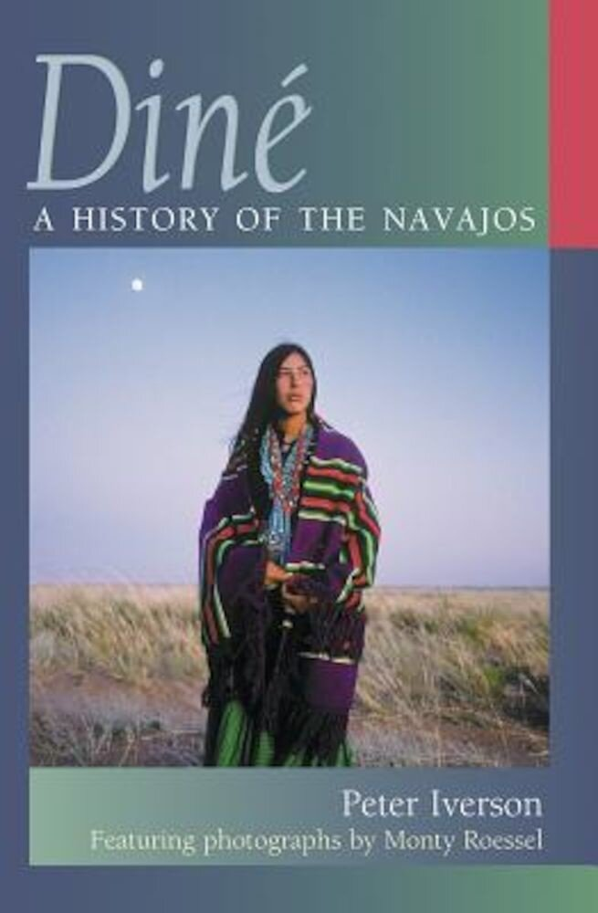 Dine: A History of the Navajos, Paperback